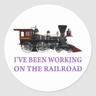 I've Been Working On The Railroad Classic Round Sticker