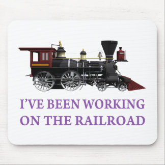 I've Been Working On The Railroad Mouse Mat