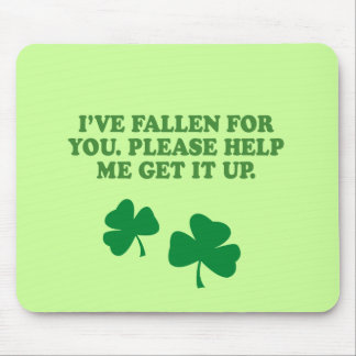 I'VE FALLEN FOR YOU, PLEASE HELP ME GET IT UP MOUSE PAD