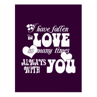 I've Fallen In Love Many Times, Always With You Postcard
