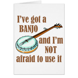 I've Got a Banjo Card
