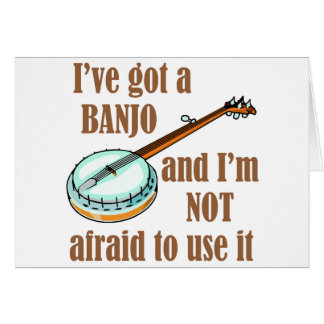 I've Got a Banjo Card