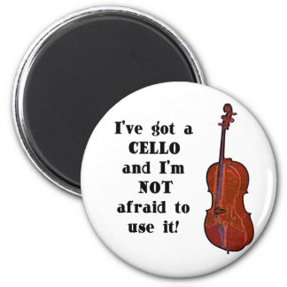 I've Got a Cello Fridge Magnet