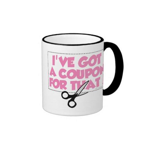 I've Got A Coupon For That Mug