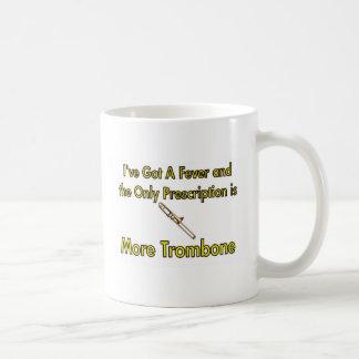 I've Got a Fever . . . Trombone Mugs