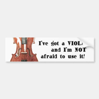 I've Got a Viola Bumper Sticker