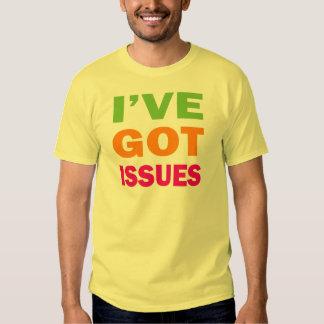 I've Got Issues T-shirt