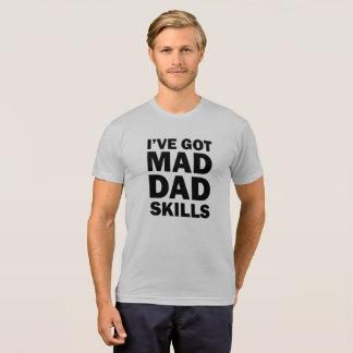 I've Got Mad Dad Skills Father Popa T-Shirt