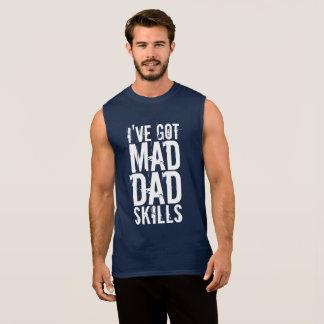 I'VE GOT MAD DAD SKILLS MENS SLEEVELESS MUSCLE TEE