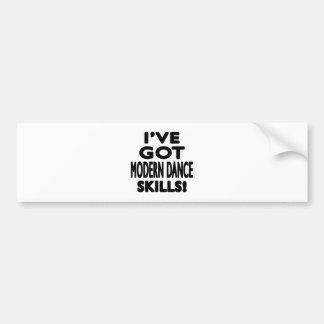 I've Got Modern Dance Skills Bumper Sticker