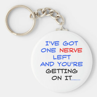I've got one nerve left basic round button key ring