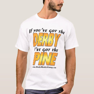 I've Got the Pine T-Shirt