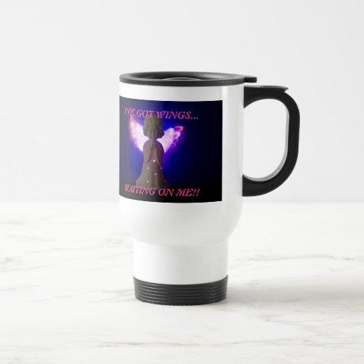 I'VE GOT WINGS... , WAITING ON ME!!... Misc Relig Coffee Mug
