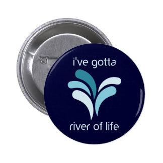 I've Gotta River of Life 6 Cm Round Badge