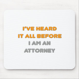 I've Heard It All Before .. Attorney Mouse Mat