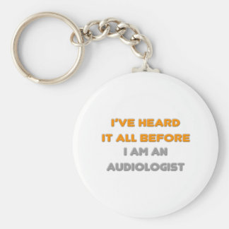 I've Heard It All Before .. Audiologist Basic Round Button Key Ring