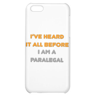 I've Heard It All Before .. Paralegal Case For iPhone 5C