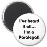 I've heard it...Paralegal 6 Cm Round Magnet