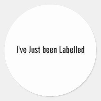 I've Just Been labelled Round Sticker