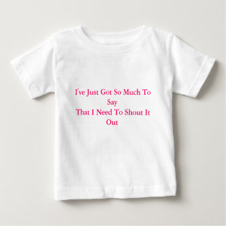 I've Just Got So Much To Say That I Need To Sho... Tee Shirts