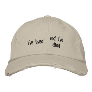 """ive lived and ive died"" Hat Embroidered Hats"