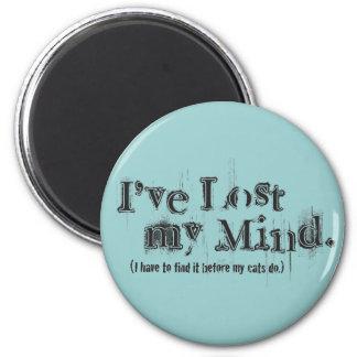 I've Lost My Mind... 6 Cm Round Magnet