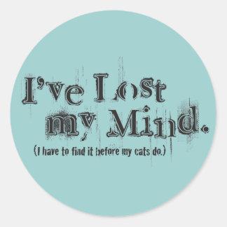 I've Lost My Mind... Round Sticker