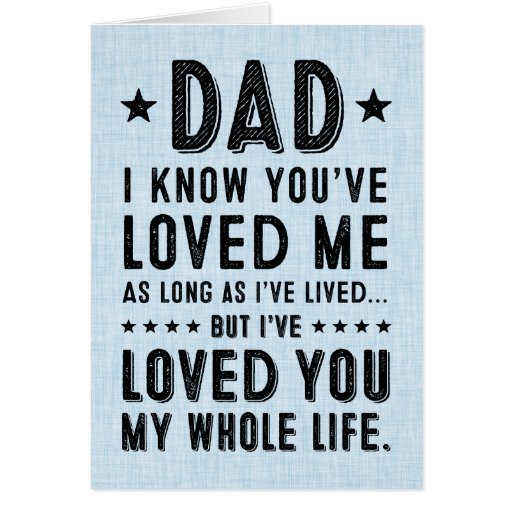 I've Loved You My Whole Life: Happy Father's Day Cards