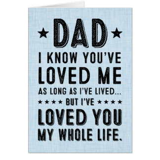 I've Loved You My Whole Life: Happy Father's Day Greeting Card
