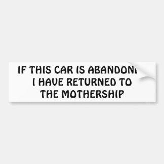 I've Returned to the Mothership Bumper Sticker