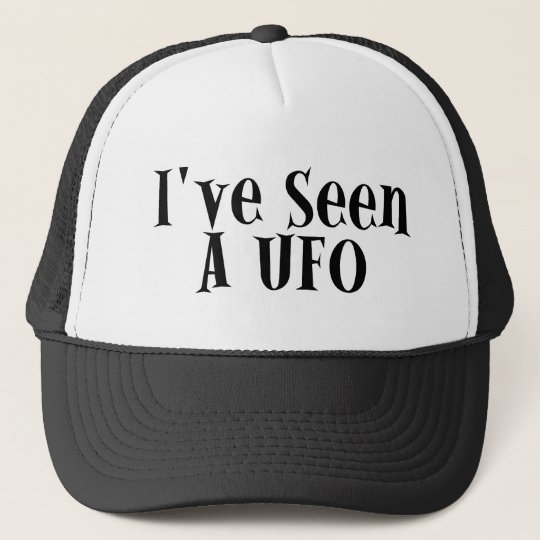 I've Seen A UFO Cap