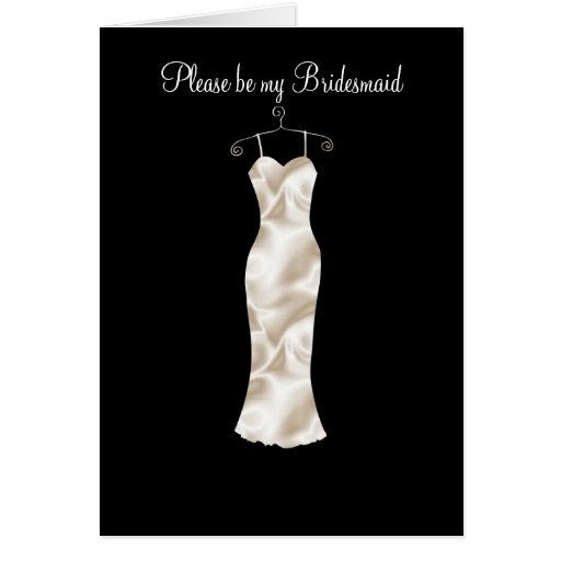 Ivory satin frock, Please be my Bridesmaid Greeting Cards