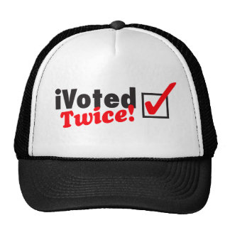 iVoted Twice Presidential Candidate Here Hats