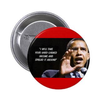 Iwilltakeyourhardearnedmoneyandspreaditaround, ... pinback button