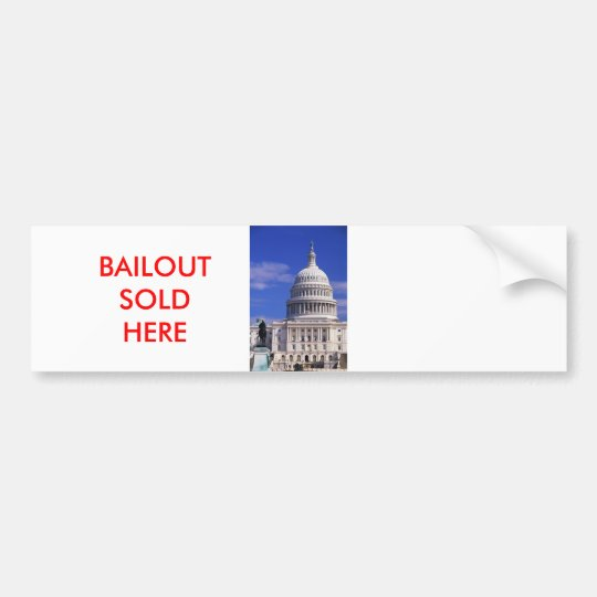 j0401101, BAILOUT SOLD HERE Bumper Sticker