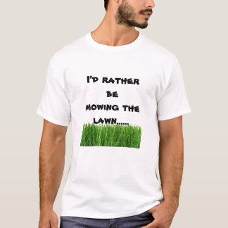 j0433166, I'd rather                  be      m... T-Shirt