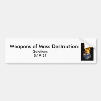 j0437381, Weapons of Mass Destruction:  , Galat... Bumper Sticker