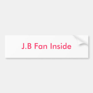 J.B Fan Inside Bumper Sticker