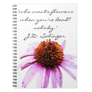"J.D. Salinger's ""Flowers"" quote. Notebook"