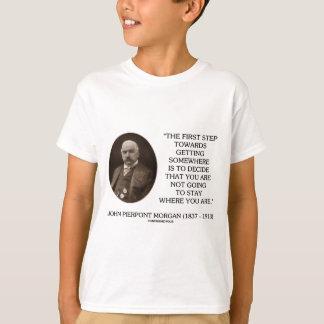 J.P. Morgan First Step Towards Getting Somewhere T-Shirt