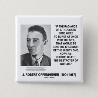 J Robert Oppenheimer Now I Am Become Death Quote 15 Cm Square Badge