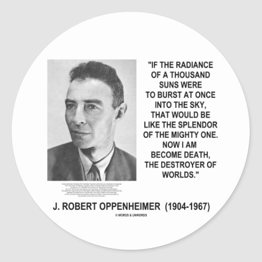 J Robert Oppenheimer Now I Am Become Death Quote Stickers