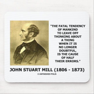 J.S. Mill Fatal Tendency Cause Half Their Errors Mouse Pad