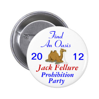 Jack Fellure Prohibition Party 2012 Pinback Button