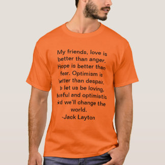 Jack Layton quote T-shirt