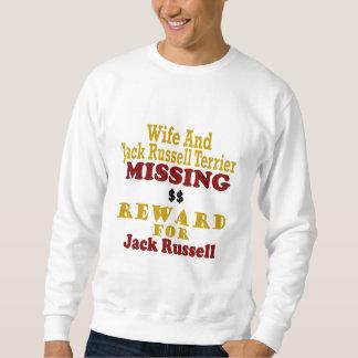 Jack Russell Terrier & Wife Missing Reward For Jac Sweatshirt