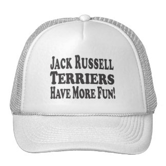 Jack Russell Terriers Have More Fun! Cap