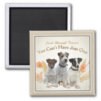 Jack Russell You Can't Have Just One Gifts Square Magnet