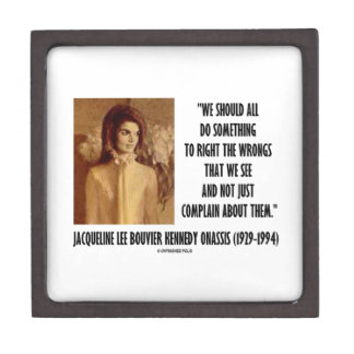 Jackie Kennedy Do Something Right The Wrongs Quote Premium Gift Box