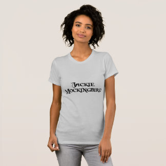 Jackie Mockingbird T-Shirt